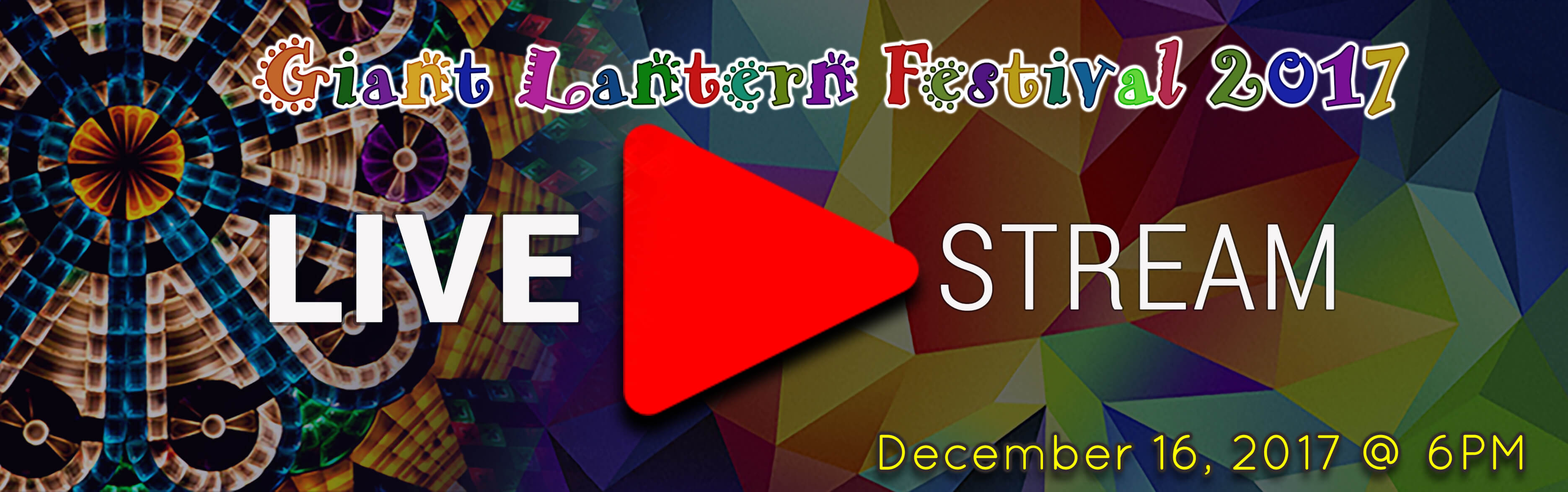 Giant Lantern Festival 2017 will be aired here live on Dec. 16, 2017 (Saturday)